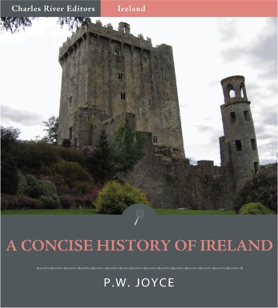 A Concise History of Ireland (Illustrated Edition)