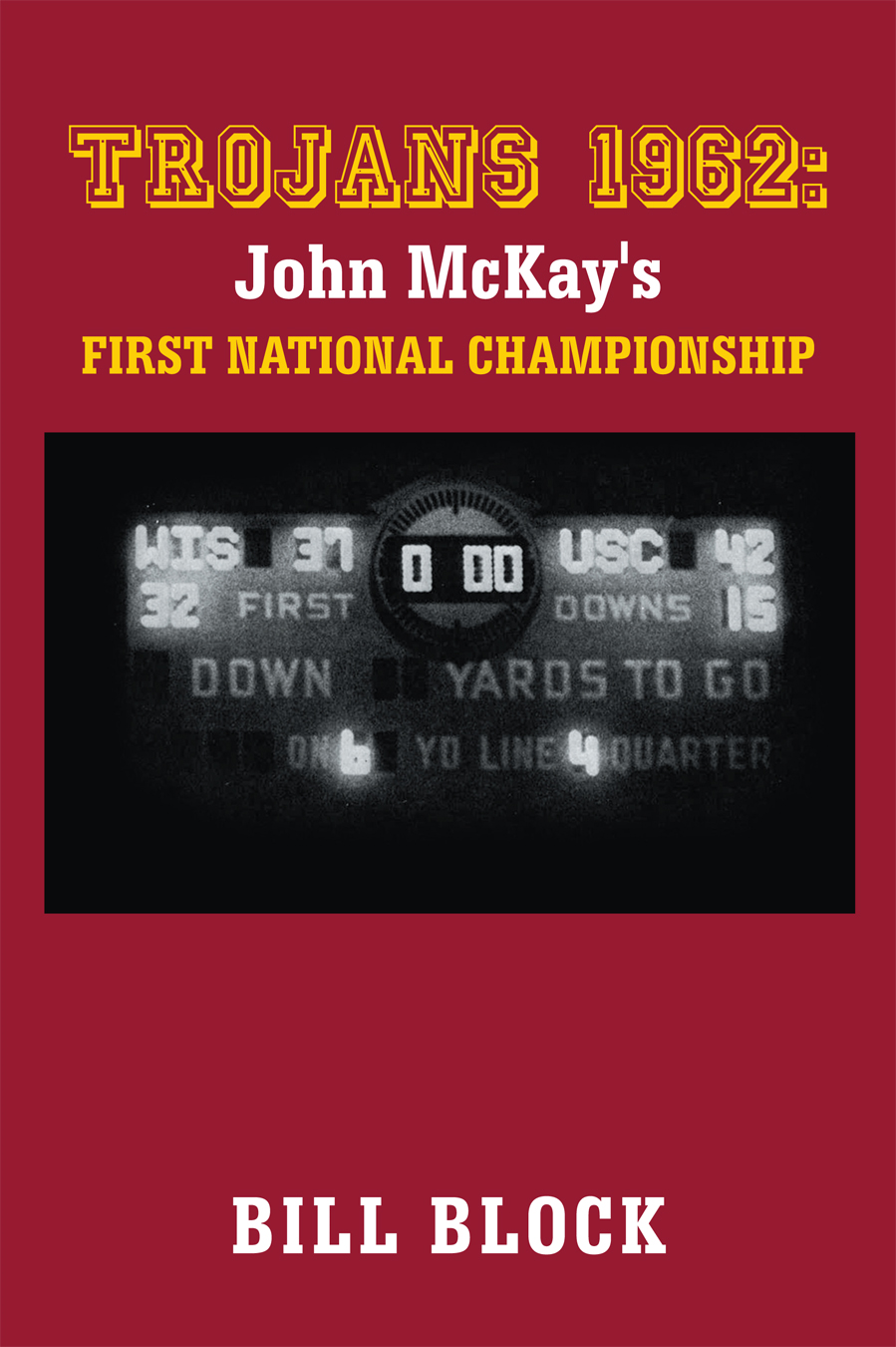 Trojans 1962: John McKay's First National Championship