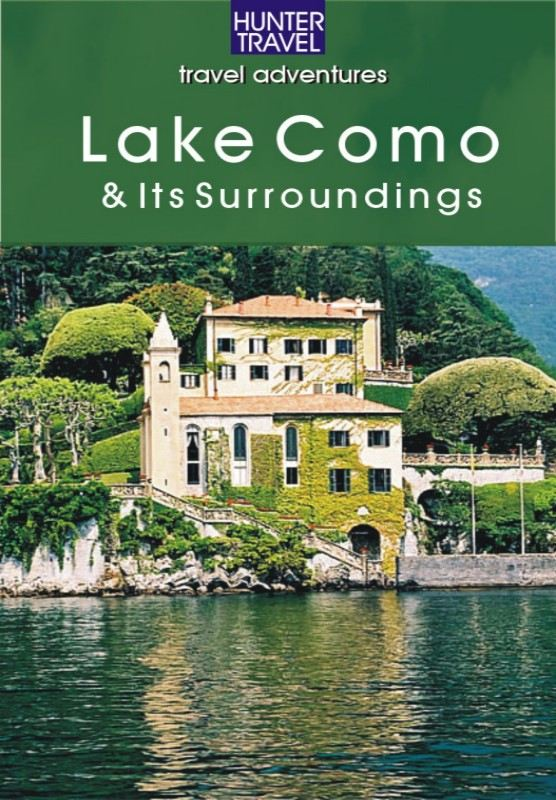 Lake Como, Lake Lugano, Lake Maggiore, Lake Garda - the Italian Lakes By: Catherine Richards