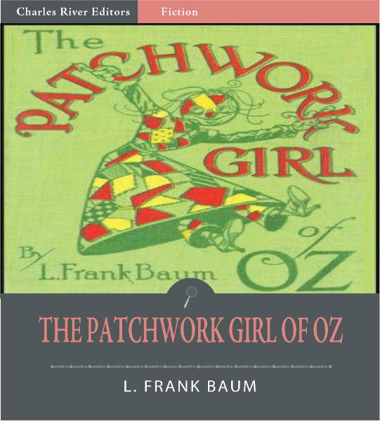 The Patchwork Girl of Oz (Illustrated Edition)
