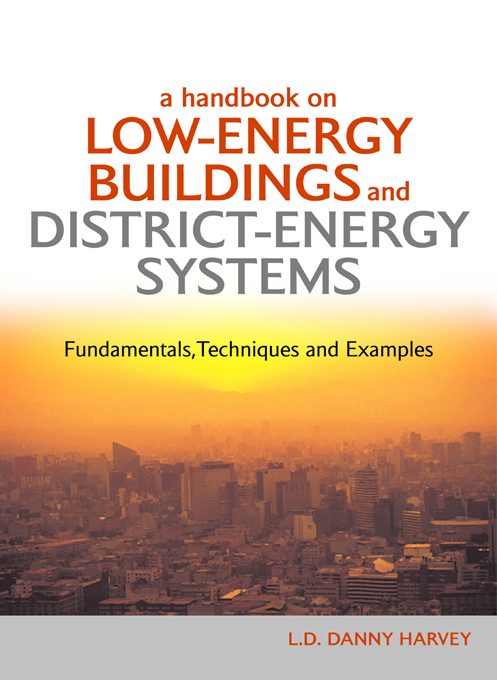 A Handbook on Low-Energy Buildings and District-Energy Systems By: Danny Harvey