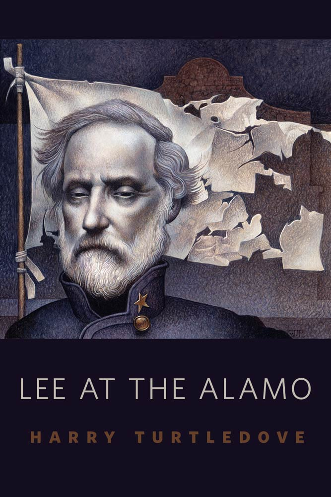 Lee at the Alamo By: Harry Turtledove