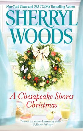 A Chesapeake Shores Christmas By: Sherryl Woods