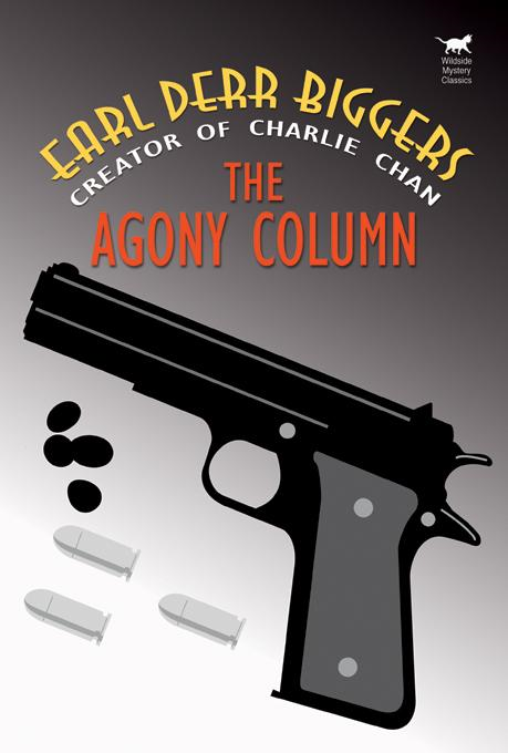 The Agony Column By: Biggers, Earl Derr