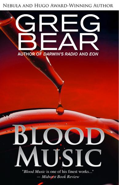 Blood Music By: Greg Bear