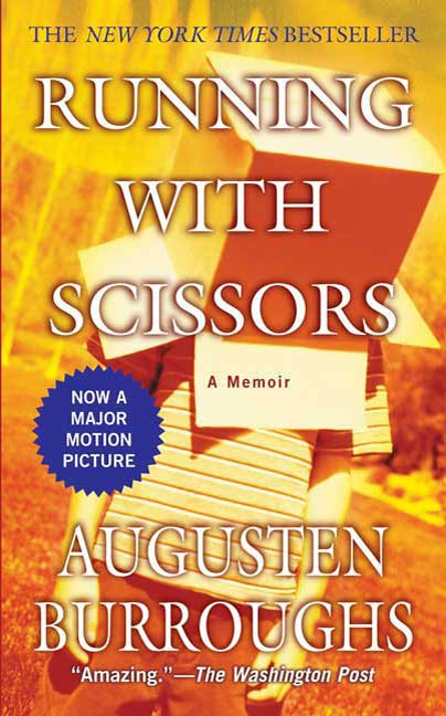 Running with Scissors By: Augusten Burroughs
