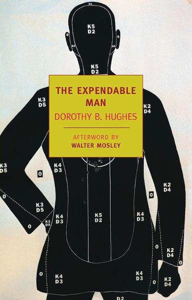 The Expendable Man By: Dorothy B. Hughes,Walter Mosley