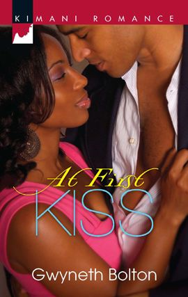 At First Kiss By: Gwyneth Bolton