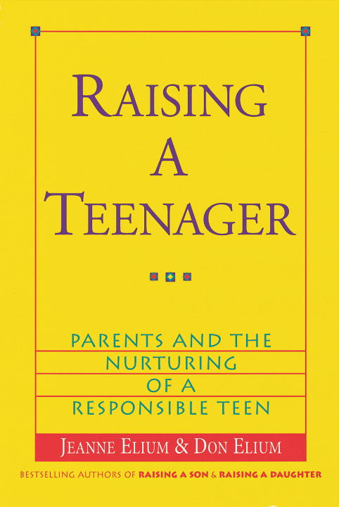 Raising a Teenager By: Don Elium,Jeanne Elium