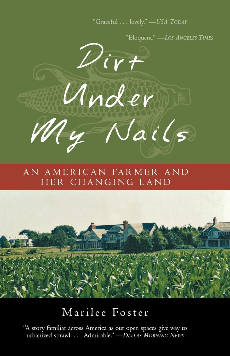 Dirt Under My Nails: An American Farmer and Her Changing Land