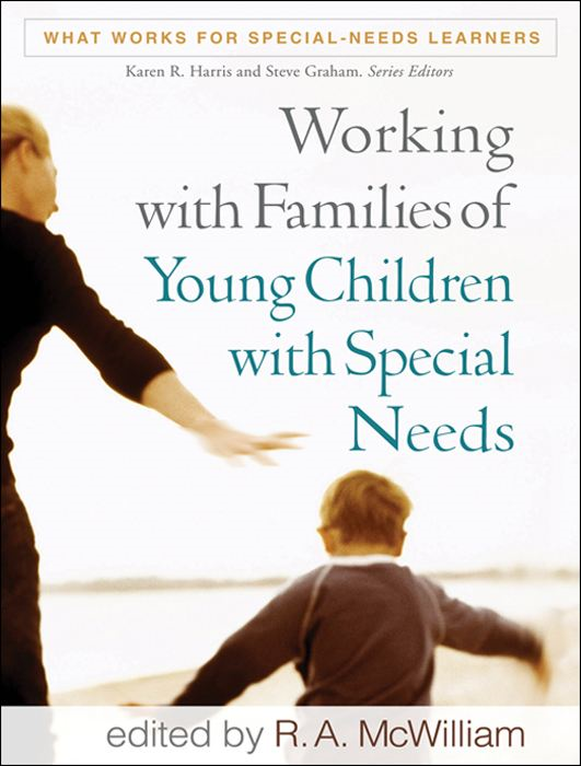 Working with Families of Young Children with Special Needs By: