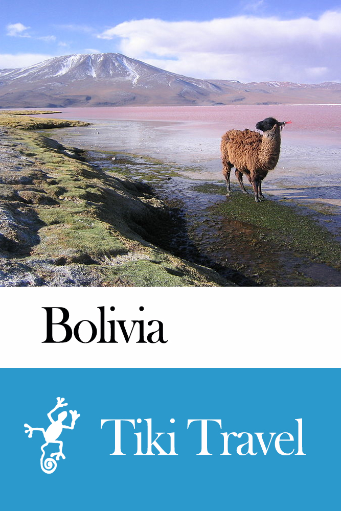 Bolivia Travel Guide - Tiki Travel By: Tiki Travel
