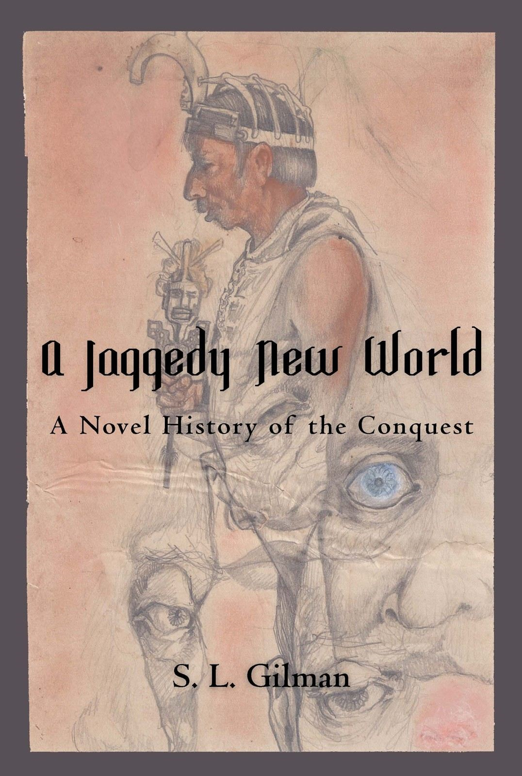 A Jaggedy New World By: S. L. Gilman