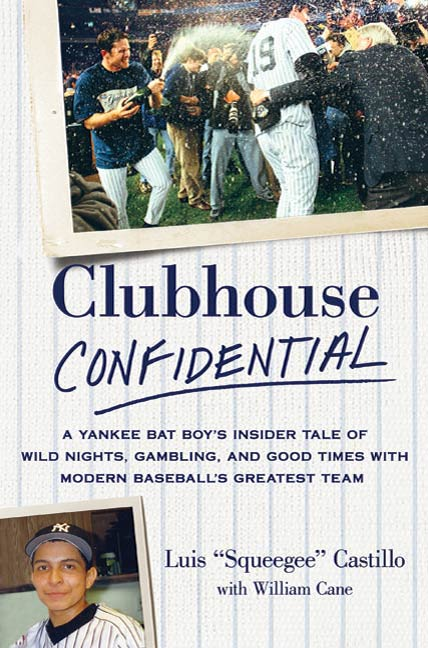 Clubhouse Confidential By: Luis Castillo,William Cane