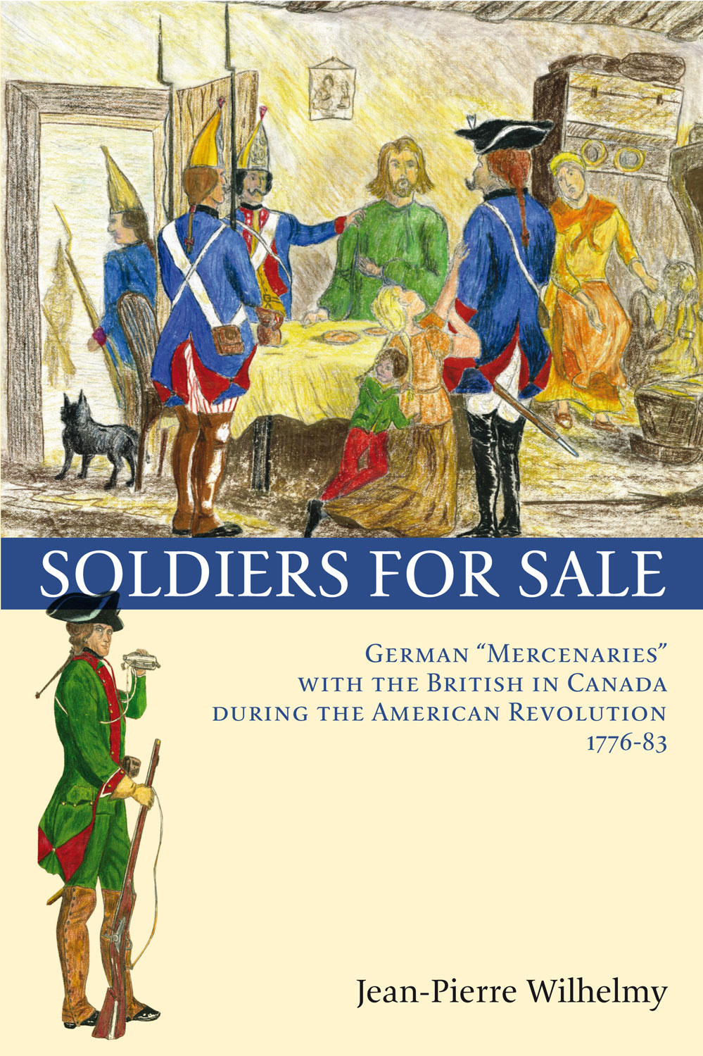 Soldiers for Sale By: Jean-Pierre Wilhelmy,Marcel Trudel,Virginia Easley DeMarce
