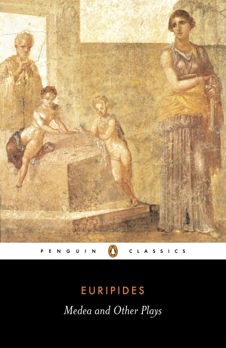 Medea and Other Plays By: Euripides