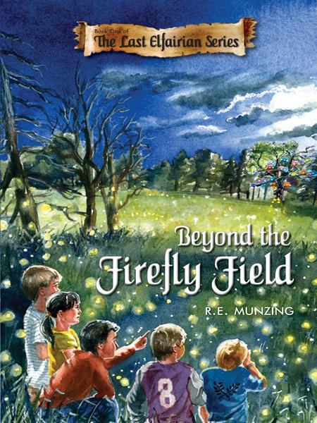 Beyond the Firefly Field By: RE Munzing