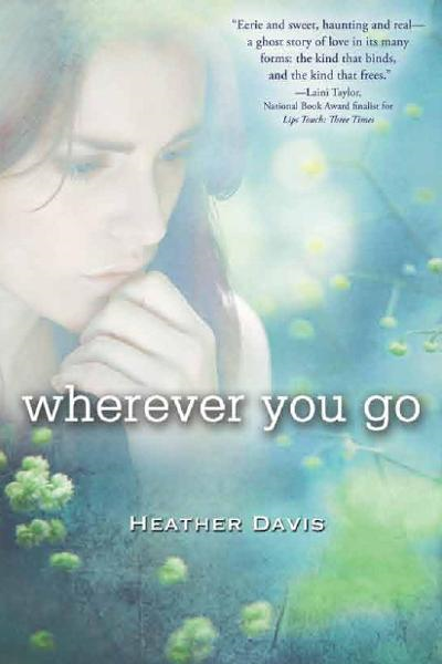 Wherever You Go By: Heather Davis