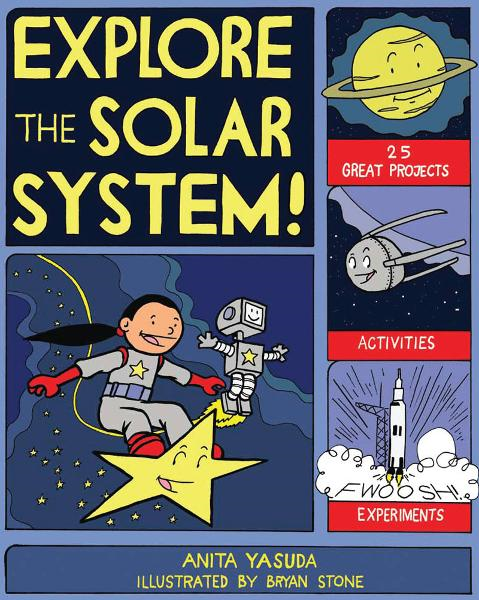 Explore the Solar System!: 25 Great Projects, Activities, Experiments