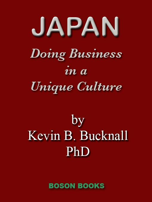 Japan: Doing Business in a Unique Culture By: Bucknall, Kevin, B.