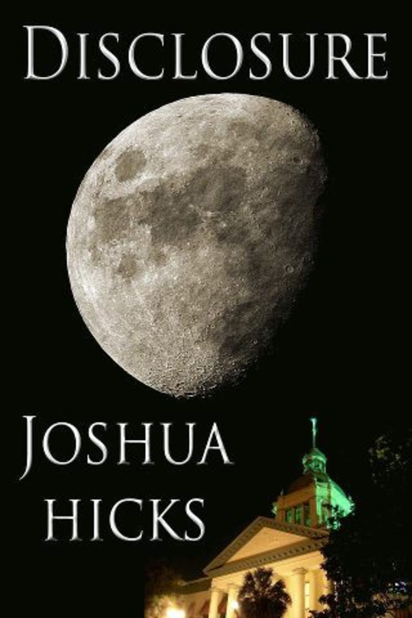 Disclosure By: Joshua Hicks