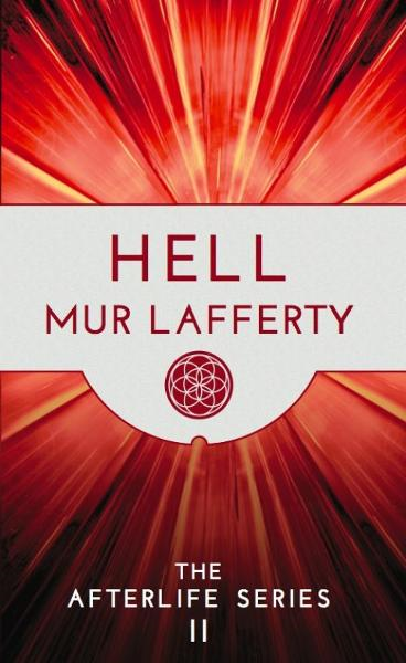 Hell: The Afterlife Series II By: Mur Lafferty