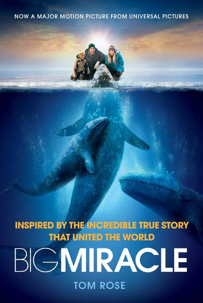 Big Miracle By: Tom Rose