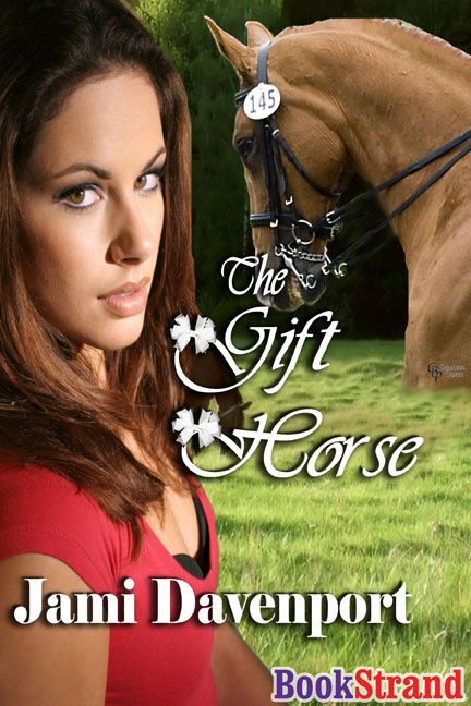 The Gift Horse By: Jami Davenport