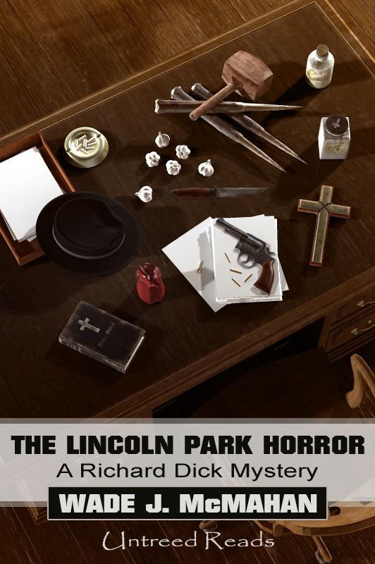 The Lincoln Park Horror: The Richard Dick Mysteries #4