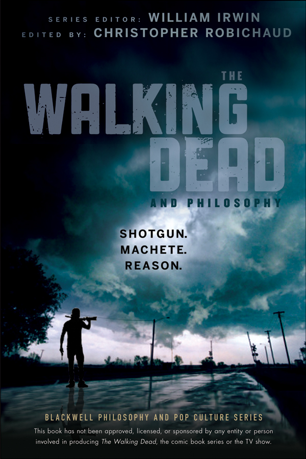 The Walking Dead and Philosophy By: William Irwin