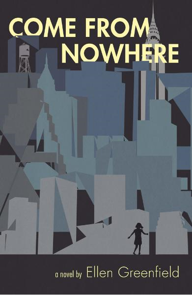 Come From Nowhere By: Ellen Greenfield