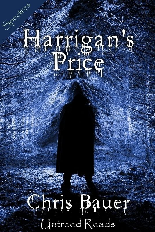 Harrigan's Price By: Chris Bauer