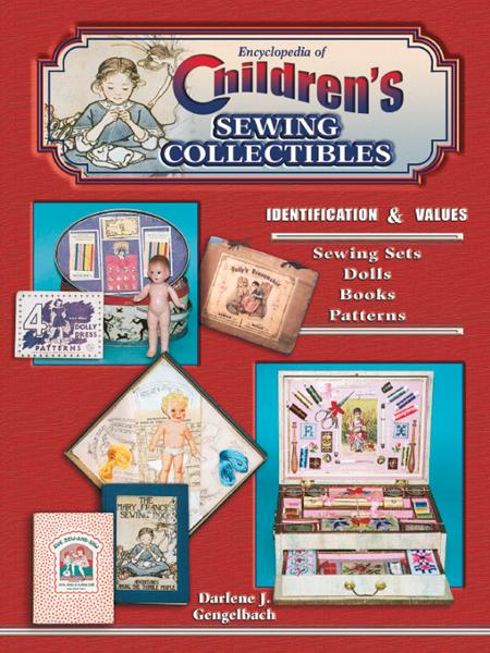 Encyclopedia of Children's Sewing Collectibles