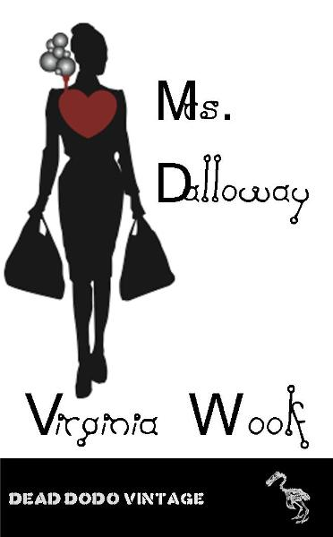 Mrs Dalloway By: Virginia Woolf