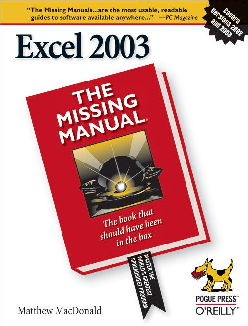 Excel 2003: The Missing Manual By: Matthew MacDonald