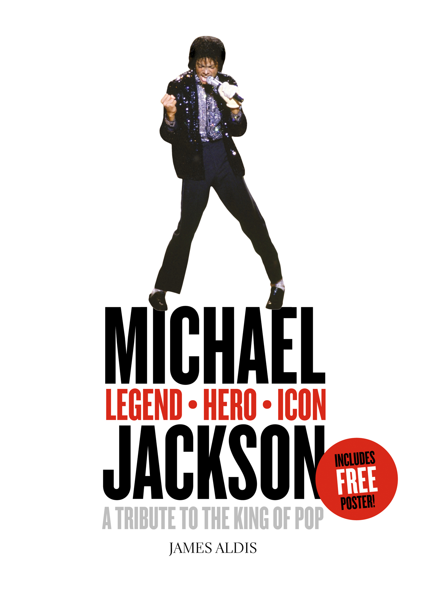 Michael Jackson ? Legend,  Hero,  Icon: A Tribute to the King of Pop