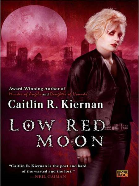 Low Red Moon By: Caitlin R. Kiernan