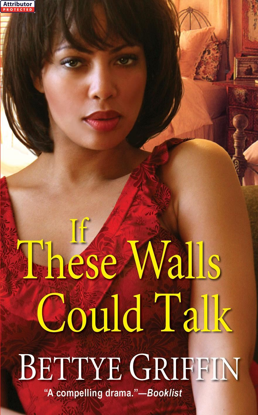 If These Walls Could Talk By: Bettye Griffin