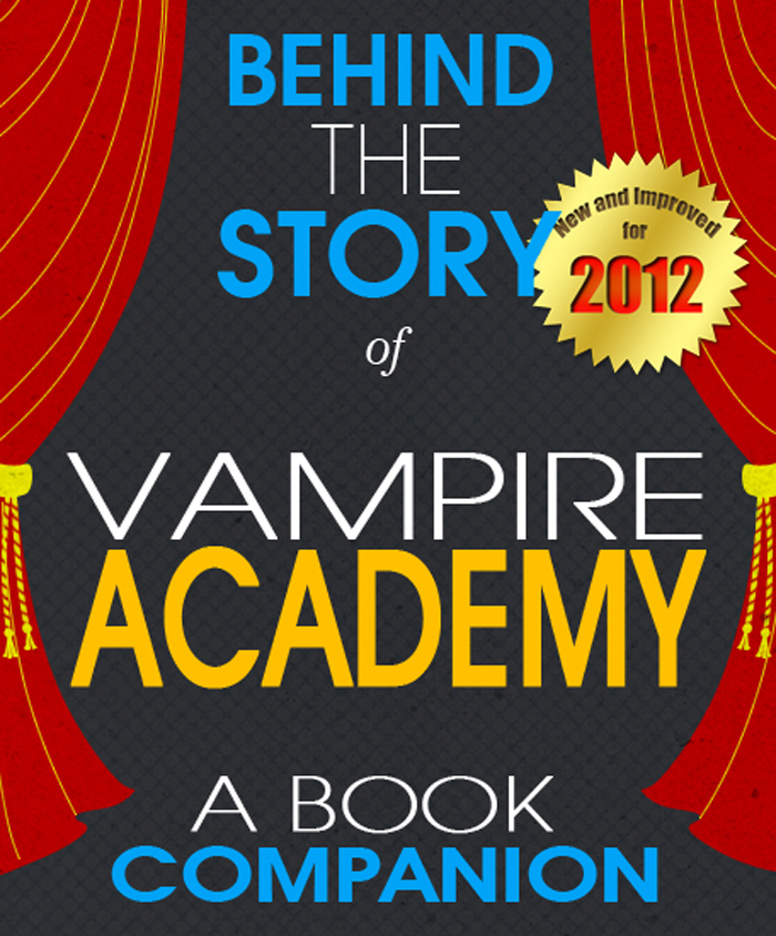 Vampire Academy: Behind the Story By: Sarah Reagan