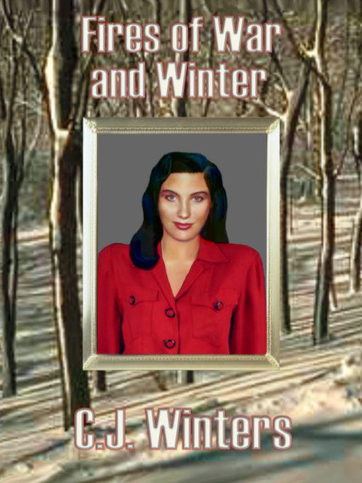 C., J.  Winters - Fires of War and Winter, Book 2, Autumn in Cranky Otter Series