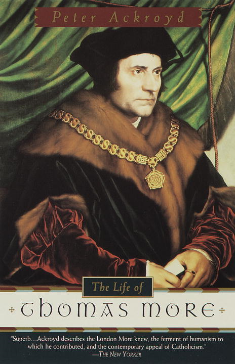 The Life of Thomas More By: Peter Ackroyd