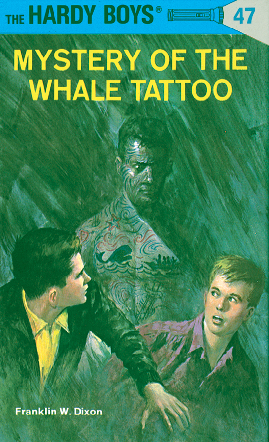 Hardy Boys 47: Mystery of the Whale Tattoo By: Franklin W. Dixon