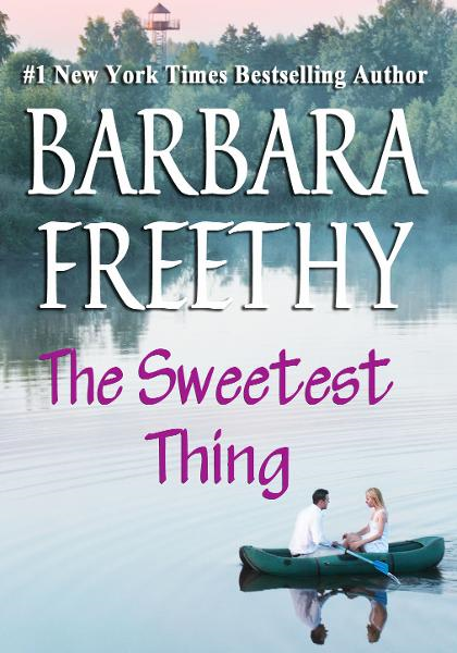 The Sweetest Thing By: Barbara Freethy