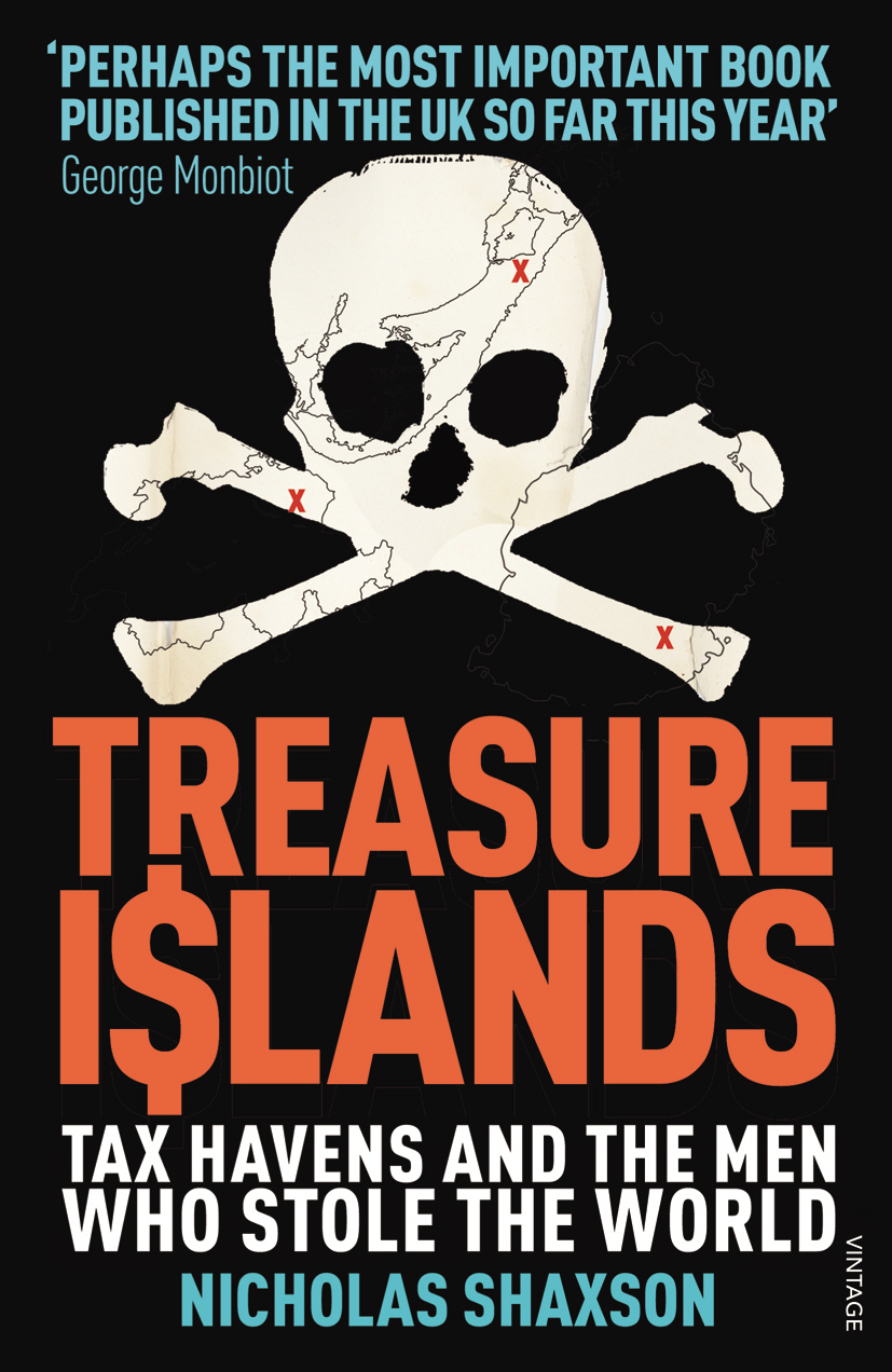 Treasure Islands Tax Havens and the Men who Stole the World