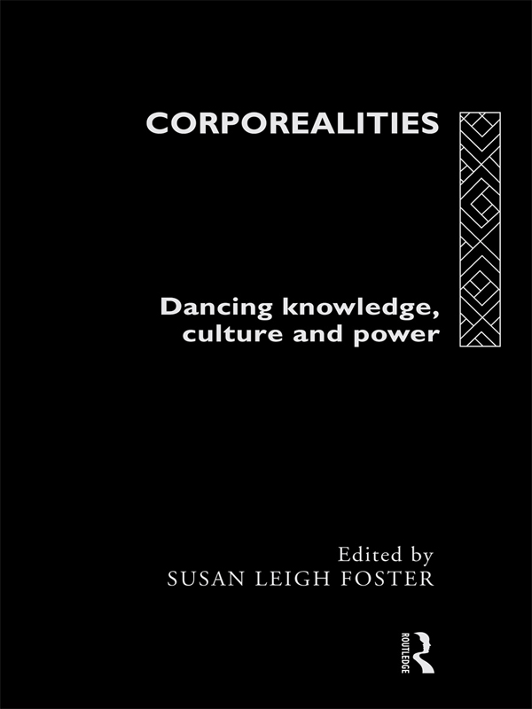 Corporealities Dancing Knowledge,  Culture and Power