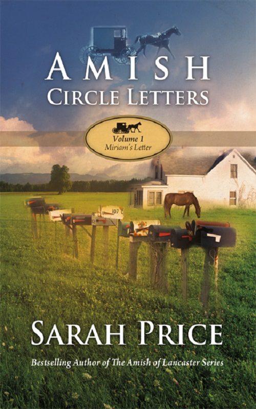 Amish Circle Letters - Volume 1 - Miriam's Letter By: Sarah Price