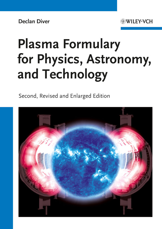 Plasma Formulary for Physics, Astronomy, and Technology