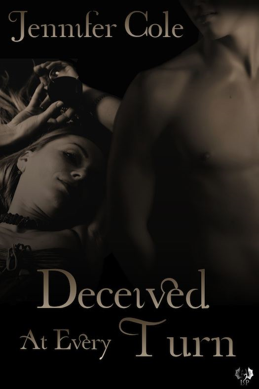 Deceived At Every Turn By: Jennifer Cole