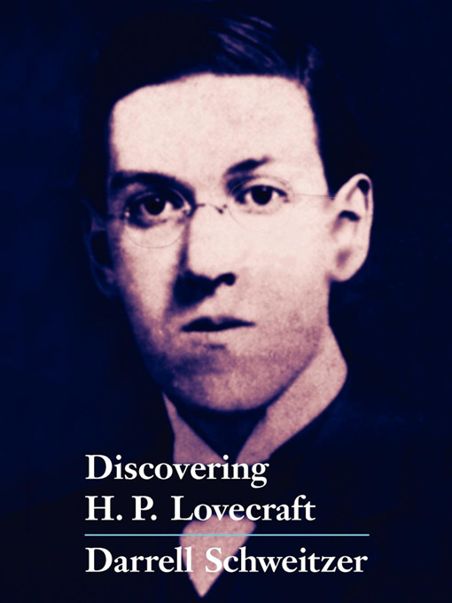 Discovering H.P. Lovecraft By: Darrell Schweitzer