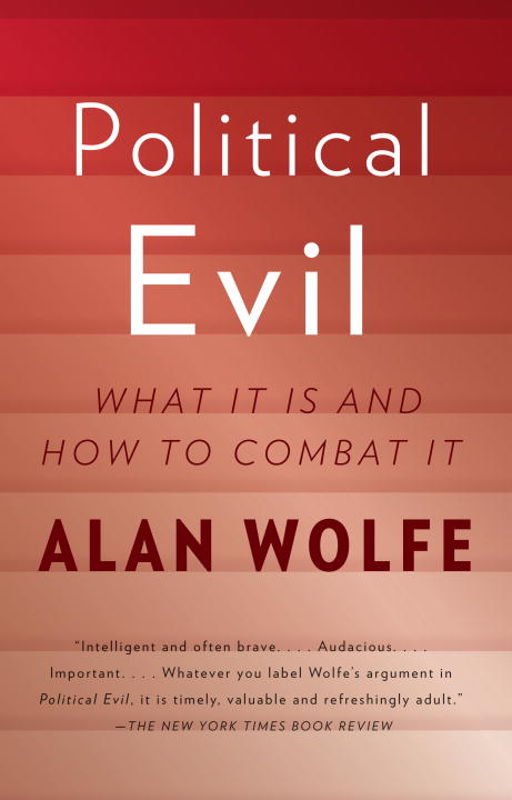 Political Evil By: Alan Wolfe